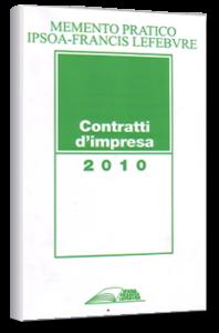 Memento Pratico - Contratti d'Impresa - Ipsoa Francis Lefebvre A. Ferrari, A. Florimo, G. Gianese