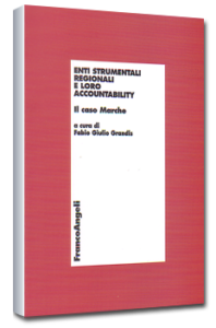 Enti strumentali regionali e loro accountability - Franco Angeli Ed. F.G. Grandis