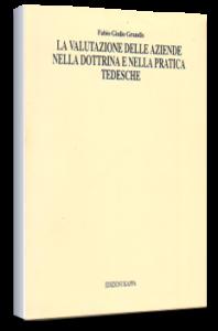 La valutazione delle aziende nella dottrina e nella pratica tedesche - KAPPA Ed. F.G. Grandis